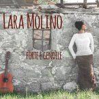 """QUANDO LA MUSICA E' """"FORTE E GENTILE"""": LARA MOLINO PRESENTA IL SUO NUOVO ALBUM"""